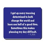 I Get Up Every Morning Mousepad