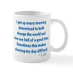 I Get Up Every Morning Mug