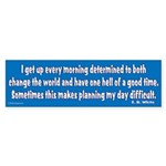 I Get Up Every Morning Bumper Sticker