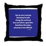 I Get Up Every Morning Throw Pillow