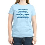I Get Up Every Morning Women's Light T-Shirt