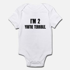 You're Terrible 2 Infant Bodysuit