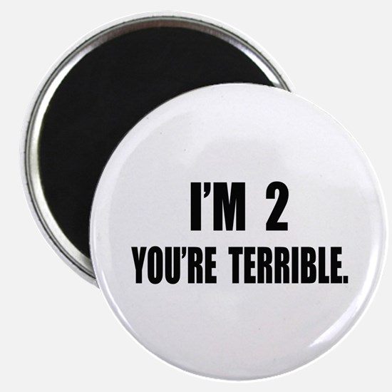 You're Terrible 2 Magnet