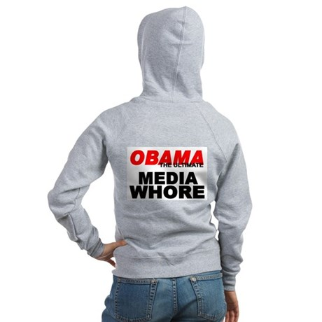 """Obama-The Ultimate Media Whore"" Women's Zip Hoodi"
