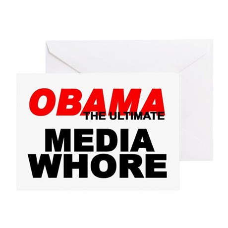 """""""Obama-The Ultimate Media Whore"""" Greeting Card"""