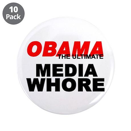 """""""Obama-The Ultimate Media Whore"""" 3.5"""" Button (10 p"""