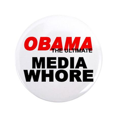 """""""Obama-The Ultimate Media Whore"""" 3.5"""" Button"""