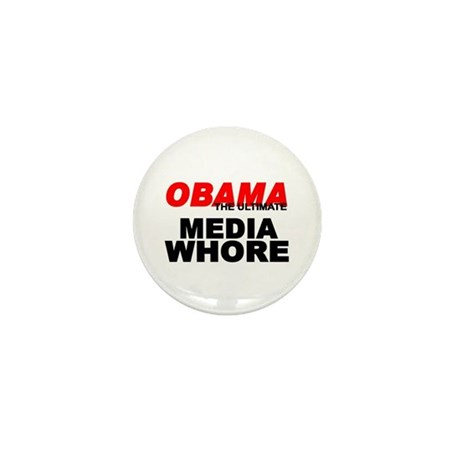 """""""Obama-The Ultimate Media Whore"""" Mini Button (10 p"""