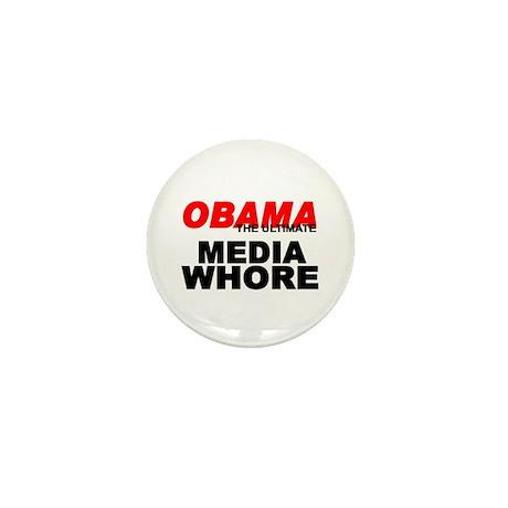 """""""Obama-The Ultimate Media Whore"""" Mini Button"""
