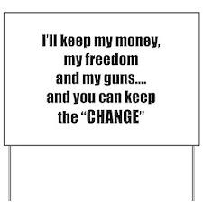 I'll Keep My Freedom Yard Sign