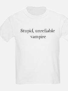 Stupid, unreliable vampire T-Shirt