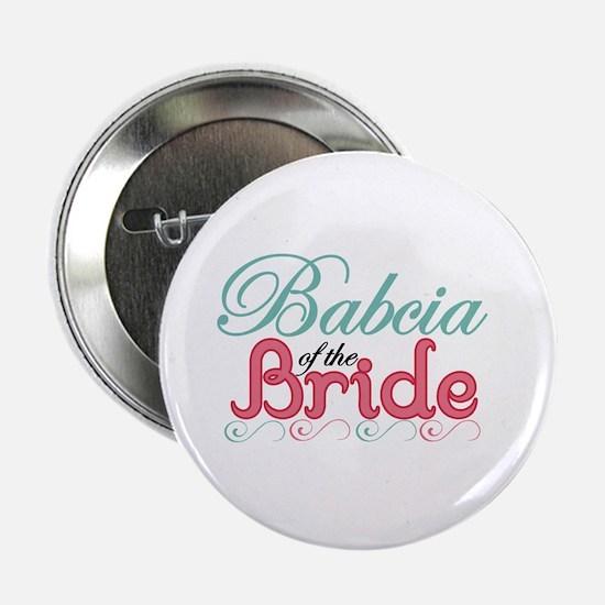 "Babcia of the Bride 2.25"" Button"