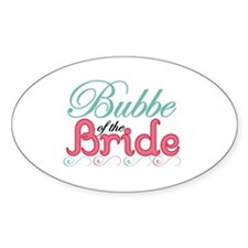 Bubbe of the Bride Oval Decal