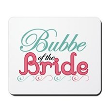 Bubbe of the Bride Mousepad
