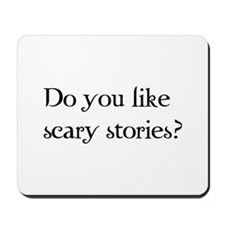 Do You Like Scary Stories? Mousepad