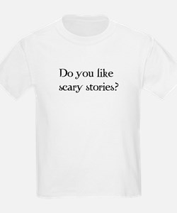 Do You Like Scary Stories? T-Shirt