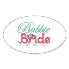 Bubbie of the Bride Oval Decal