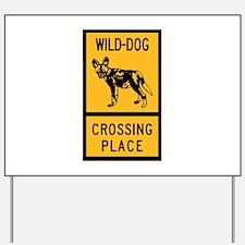 Wild Dog Crossing Place, Zimbabwe Yard Sign