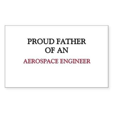 Proud Father Of An AEROSPACE ENGINEER Sticker (Rec
