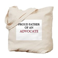 Proud Father Of An ADVOCATE Tote Bag