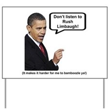 """Don't Listen To Rush"" Yard Sign"