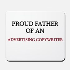 Proud Father Of An ADVERTISING COPYWRITER Mousepad