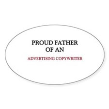 Proud Father Of An ADVERTISING COPYWRITER Decal