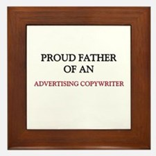Proud Father Of An ADVERTISING COPYWRITER Framed T
