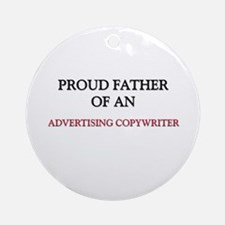 Proud Father Of An ADVERTISING COPYWRITER Ornament