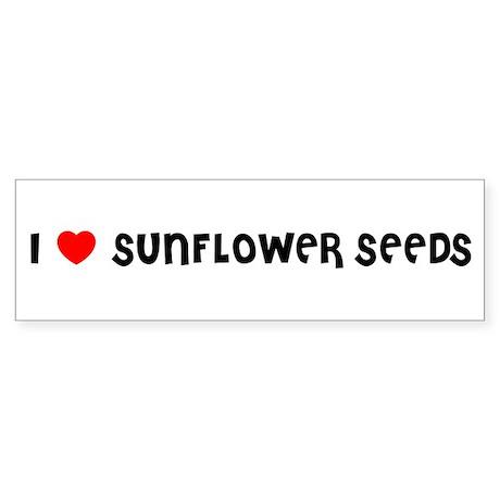 I LOVE SUNFLOWER SEEDS Bumper Sticker