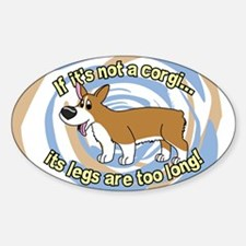 If It's Not a Corgi Oval Decal