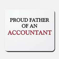 Proud Father Of An ACCOUNTANT Mousepad