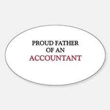 Proud Father Of An ACCOUNTANT Oval Decal
