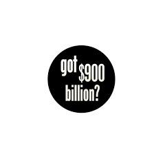 got $900 billion? Mini Button (10 pack)