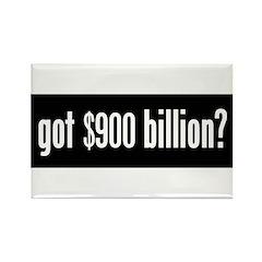 got $900 billion? Rectangle Magnet