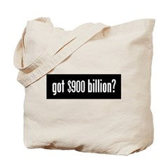 got $900 billion? Tote Bag
