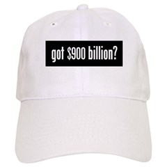 got $900 billion? Baseball Cap