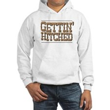 Gettin' Hitched Hoodie