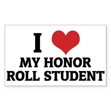 I Love My Honor Roll Student Rectangle Sticker