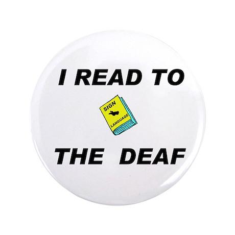 """DEAF READER 3.5"""" Button"""