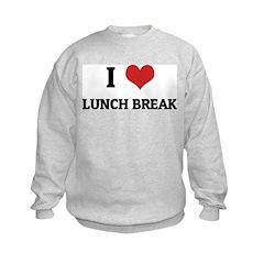 I Love Lunch Break Sweatshirt