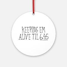 Nurses keep em alive Ornament (Round)