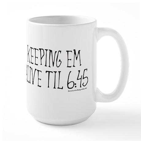 Nurses keep em alive Large Mug