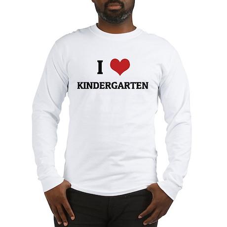I Love Kindergarten Long Sleeve T-Shirt