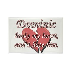 Dominic broke my heart and I hate him Rectangle Ma
