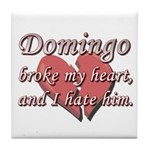 Domingo broke my heart and I hate him Tile Coaster