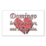 Domingo broke my heart and I hate him Sticker (Rec
