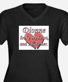 Dionne broke my heart and I hate her Women's Plus