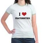 I Love Fraternities Jr. Ringer T-Shirt