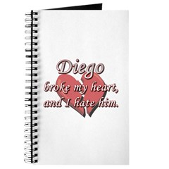 Diego broke my heart and I hate him Journal